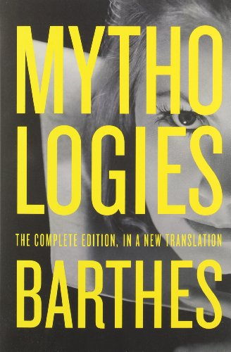 Mythologies: The Complete Edition, in a New Translation por Roland Barthes