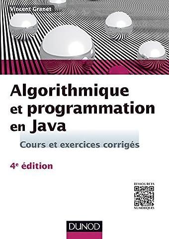 Algorithmique et Programmation En Java: Cours et Exer.corr.4e Ed. by Granet