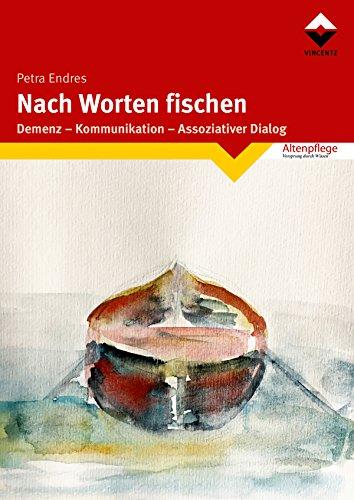 Nach Worten fischen: Demenz - Kommunikation- Assoziativer Dialog ...