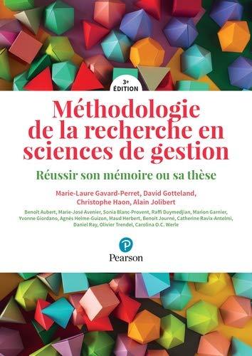 Méthodologie de la recherche en sciences de gestion 3ème édition : Réussir son mémoire ou sa thèse par Marie-Laure Gavard-Perret