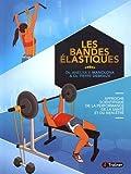 bandes élastiques (Les) : approche scientifique de la performance, de la santé et du bien-être   Manolova, Aneliya V. (1980-....). Auteur