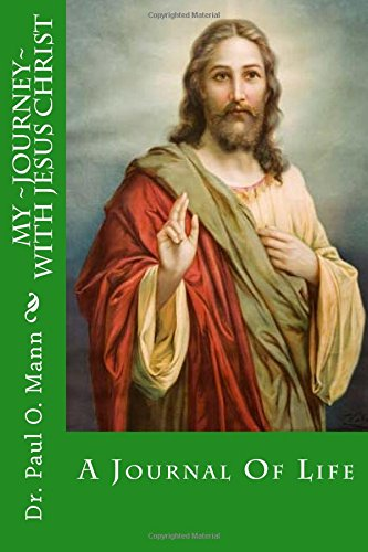 My Journey With Jesus Christ: A Journal Of Life