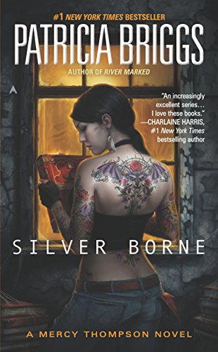 Silver Borne (Mercy Thompson Book 5) (English Edition) par Patricia Briggs