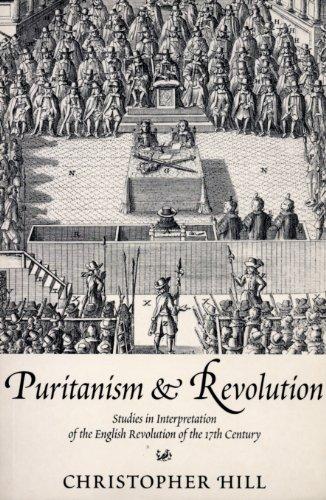 Puritanism & Revolution: Studies in Interpretation of the English Revolution of the 17th Century
