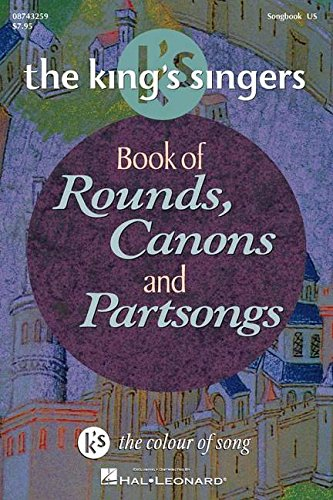 The King's Singers: Book Of Rounds, Canons And Partsongs