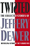 Image de Twisted: The Collected Stories of Jeffery Deaver (English Edition)