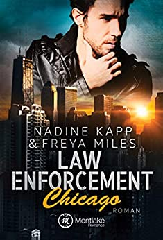 Law Enforcement: Chicago von [Kapp, Nadine, Miles, Freya]