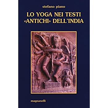 Lo Yoga Nei Testi «Antichi» Dell'india