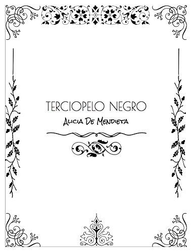 Terciopelo Negro por Alicia De Mendieta