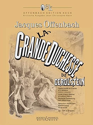 Preisvergleich Produktbild La Grande-Duchesse de Gérolstein: Opéra-bouffe en 3 actes et 4 tableaux. Vol. 1 (1er et 2e actes). Soli, Chor und Orchester. Klavierauszug. (Offenbach Edition Keck)