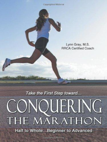 Conquering The Marathon: Half to Whole . . . Beginner to Advanced by Gray, Lynn (2012) Paperback par Lynn Gray