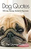 #8: Dog Quotes: 100 Lines, Sayings, Quotes for Dog Lovers
