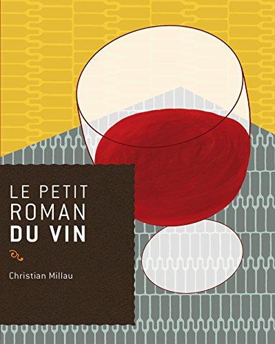 Le petit roman du vin par Christian Millau