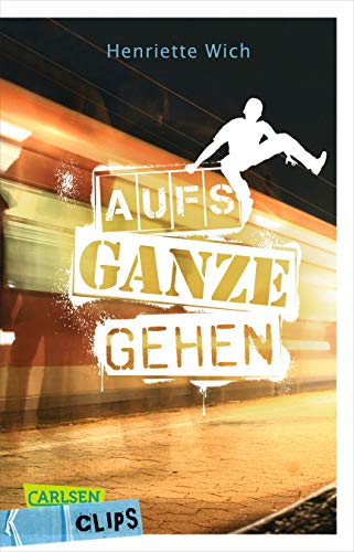 Carlsen Clips: Aufs Ganze gehen (Spannung Clips)