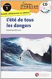 Evasión, L'èté de tous les dangers, lectures en français facile, niveau 1, Grands adolescents et adultes (Evasion Lectures FranÇais) - 9788492729074