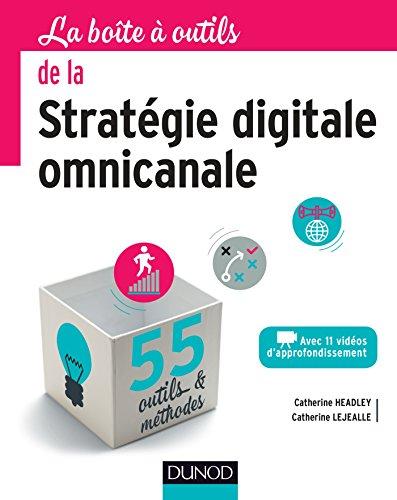 La bote  outils de la stratgie digitale omnicanale : 55 outils et mthodes (BO La Bote  Outils)