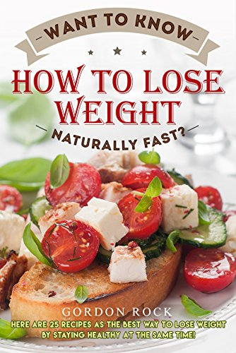 want-to-know-how-to-lose-weight-naturally-fast-here-are-25-recipes-as-the-best-way-to-lose-weight-by