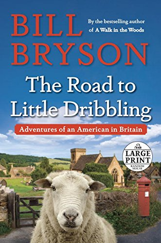 The Road to Little Dribbling: Adventures of an American in Britain (Random House Large Print)