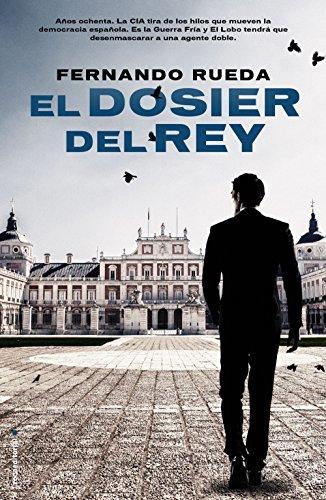 El dosier del rey (Best seller / Thriller) por Fernando Rueda
