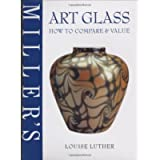 Art Glass (Miller's How to Compare & Value)