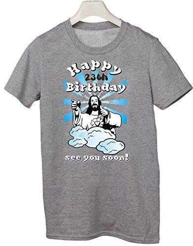 Tshirt Compleanno Happy 23th birthday see you soon - Buon 23esimo compleanno ci vediamo presto - jesus - humor - idea regalo - in cotone Grigio