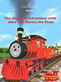 The Alphabet Adventure With Alice and Shawn the Train [OV]