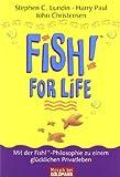 Fish for Life. Mit der Fish!?-Philosophie zu einem glücklichen Privatleben - Stephen C. Lundin