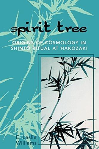 Spirit Tree: Origins of Cosmology in Shinto Ritual at Hakozaki by Leslie E. Williams (2007-03-06)