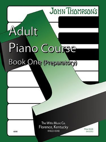 John Thompson's Adult Piano Course: Book 1 (Preparatory) 412639 Edition by Thompson, John published by Willis Music (2005) thumbnail