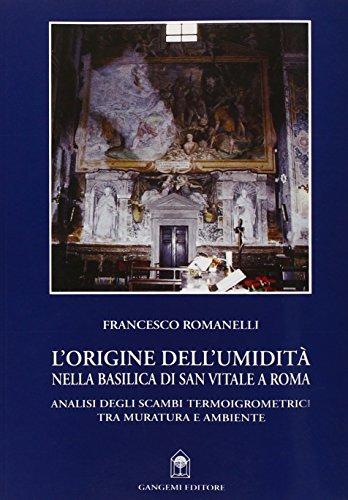 L'origine dell'umidità nella Basilica di S. Vitale a Roma. Analisi degli scambi termoigrometrici tra muratura e ambiente