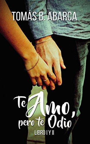 Te amo, pero te odio libro I y II (Spanish Edition) de [