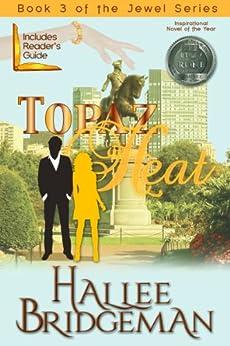 Topaz Heat (Inspirational Romance) (The Jewel Series Book 3) (English Edition) di [Bridgeman, Hallee]