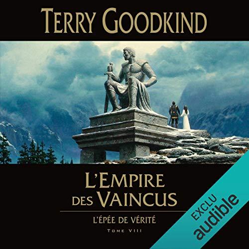 L'Empire des vaincus: L'épée de vérité 8 par Terry Goodkind