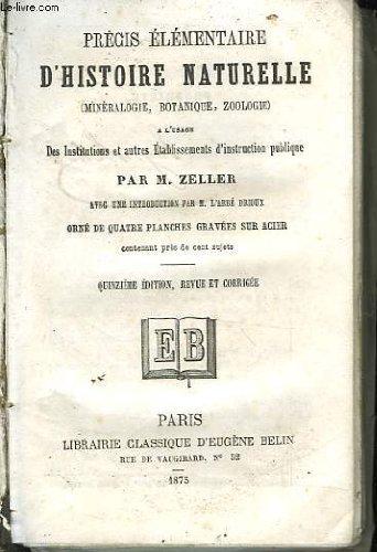 Precis elementaire d'histoire naturelle (mineralogie, botanique, zoologie)