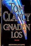 Gnadenlos: Roman - Tom Clancy
