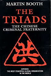 The Triads: The Story of the World's Deadliest Criminal Fraternity