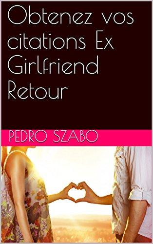 Obtenez vos citations Ex Girlfriend Retour par Pedro  Szabo
