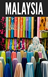 Malaysia 2014: New Information and Cultural Insights Entrepreneurs Need to Start a Business in Malaysia (English Edition)