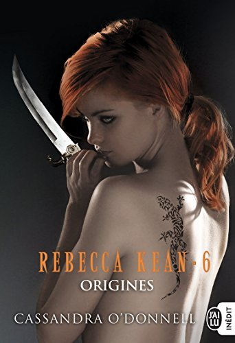 Rebecca Kean, Tome 6 : Origines