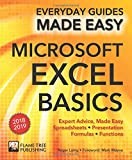 Microsoft Excel Basics (2018 Edition): Expert Advice, Made Easy (Everyday Guides Made...