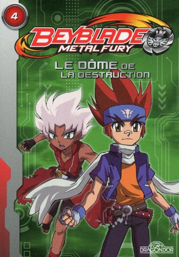 Beyblade Fury Roman 4 - Le dôme de la destruction (04)