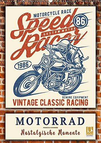 Motorrad - nostalgische Momente (Wandkalender 2019 DIN A2 hoch): Zurück in das letzte Jahrhundert, historische Zeitzeugen für Motorrad-Fans. (Monatskalender, 14 Seiten ) (CALVENDO Kunst) -