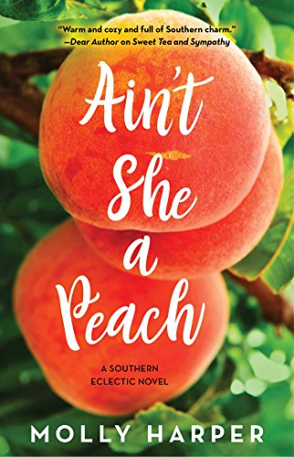 Ain't She a Peach (Southern Eclectic Book 4) (English Edition)