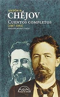 Cuentos completos [1887-1893] par Antón P. Chéjov