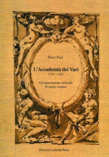 L'accademia dei Vari (1747 - 1763). Un'associazione culturale di ampio respiro.