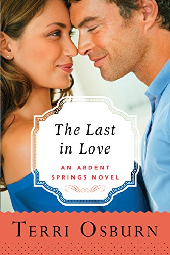 The Last in Love (Ardent Springs Book 5) by [Osburn, Terri]
