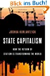 State Capitalism: How the Return of S...
