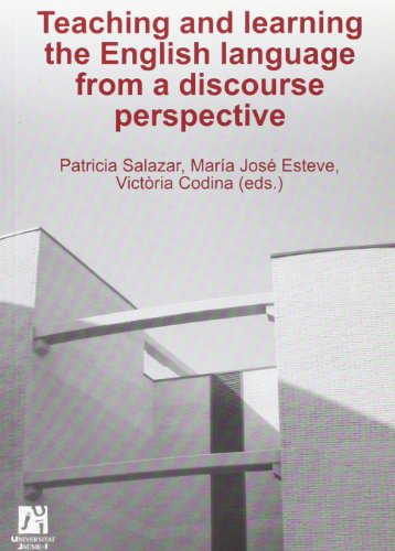 Teaching and learning the English language from a discourse perspective (Estudis Filològics) por Enrique Alcaraz Varó