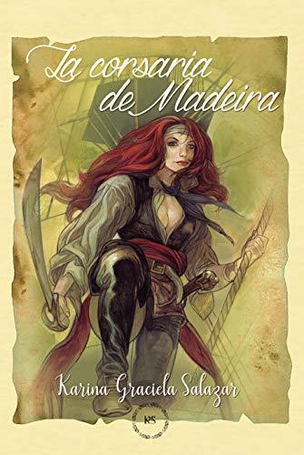 La corsaria de Madeira de Karina Graciela Salazar
