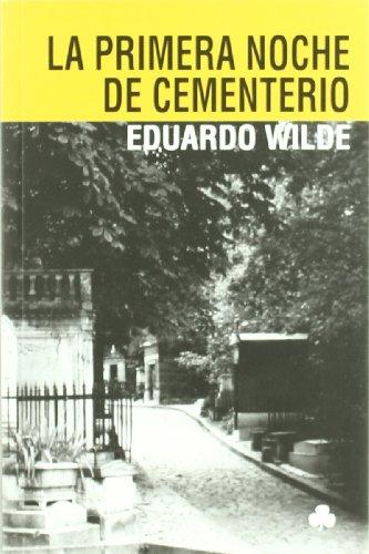 La primera noche de cementerio / The first night of cemetery por Eduardo Wilde